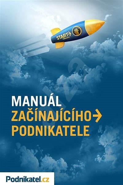 Manuál začínajícího podnikatele - Kolektiv autorů - Podnikatel.cz