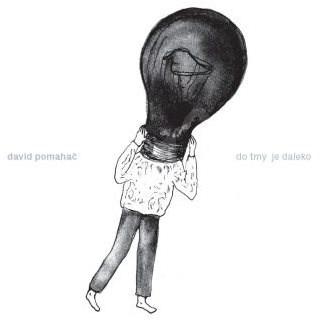 Pomahač David: Do tmy je daleko - LP - LP vinyl