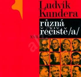Různá řečiště /a/: portréty, dopisy, rozhovory, fragmenty / 1936 - 2004 - Ludvík Kundera