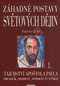 Záhadné postavy světových dějin: Tajemství apoštola Pavla 1. - Vladimír Liška
