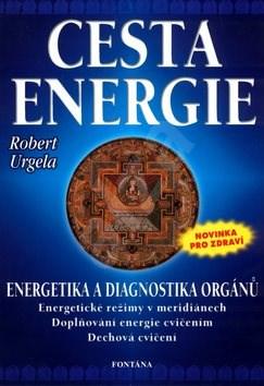 Cesta energie: Energetika a diagnostika orgánů - Robert Urgela