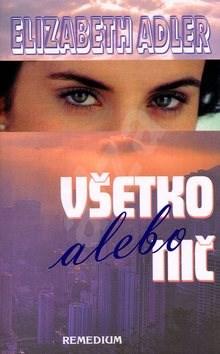 Všetko alebo nič - Elizabeth Adler