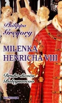 Milenka Henricha VIII: Druhé dievča Boleynovcov - Philippa Gregory