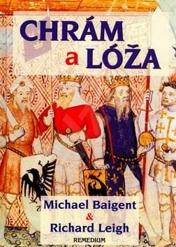 Chrám a lóža - Michael Baigent