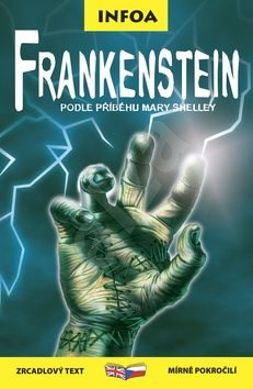 Frankenstein: zrcadlový text mírně pokročilí - Mary Shelley; John Grant