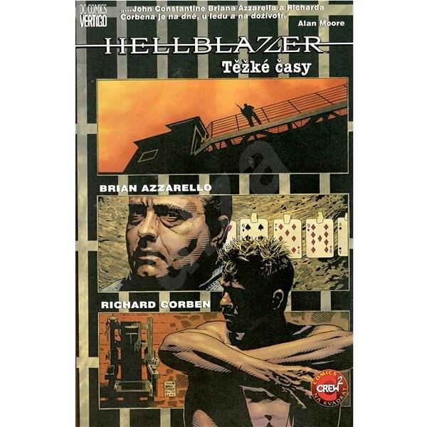 Hellblazer: Těžké časy - Brian Azzarello