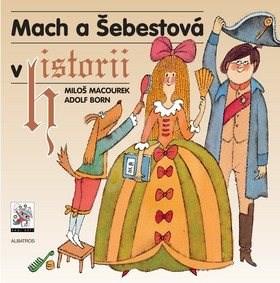 Mach a Šebestová v historii - Miloš Macourek; Adolf Born