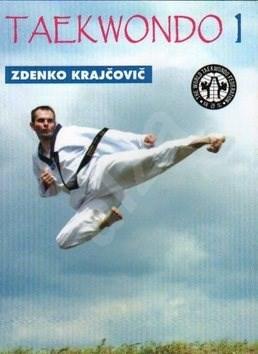 Taekwondo: Praktická příručka I. - Zdenko Krajčovič