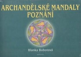 Archandělské mandaly poznání - Blanka Bobotová