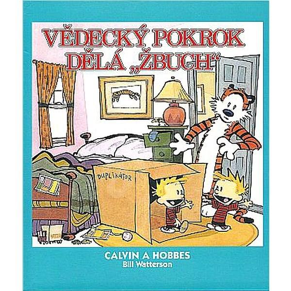 "Calvin a Hobbes Vědecký pokrok dělá ""Žbuch"" - Bill Watterson"