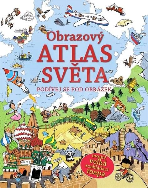 Obrazový atlas světa: Podívej se pod obrázek -