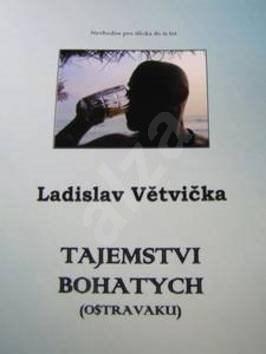 Tajemstvi bohatych (Ostravaku) - Ladislav Větvička