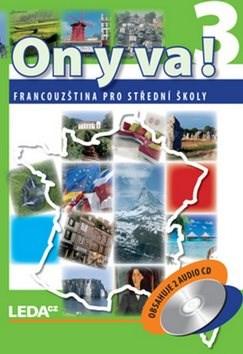 ON Y VA! 3 Sada učebnice: Francouzština pro střední školy obsahuje 2 audio CD -