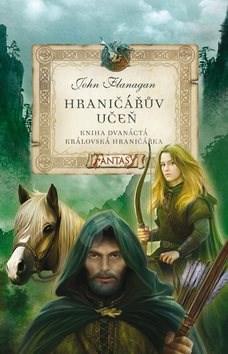Hraničářův učeň Královská hraničářka: Kniha Dvanáctá - John Flanagan