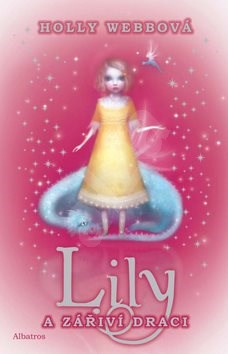 Lily a zářiví draci - Holly Webbová