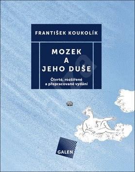 Mozek a jeho duše - František Koukolík