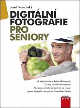 Digitální fotografie pro seniory - Josef Pecinovský