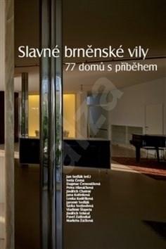 Slavné brněnské vily. 77 domů s příběhem - Iveta Černá; Dagmar Černoušková; Jan Sedlák