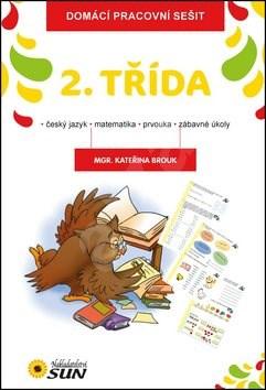 Domácí pracovní sešit 2. třída: český jazyk, matematika, prvouka, zábavné úkoly - Kateřina Brouk