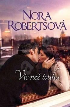 Víc než touha - Nora Robertsová