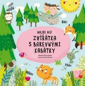 Najdi mě! Zvířátka s barevnými kabátky - Silvie Sanža