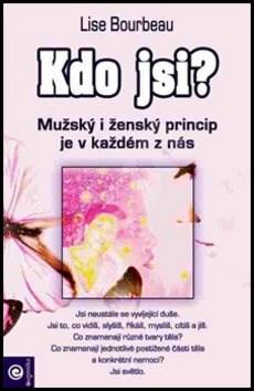 Kdo jsi?: Mužský a ženský princip je v každém z nás - Lise Bourbeau