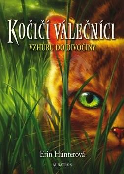 Kočičí válečníci Vzhůru do divočiny - Erin Hunterová
