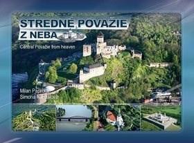 Stredné Považie z neba Central Považie from heaven - Milan Paprčka; Simona Nádašiová