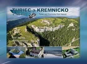 Turiec a Kremnicko z neba: Turiec a Kremnicko from heaven - Milan Paprčka; Simona Nádašiová