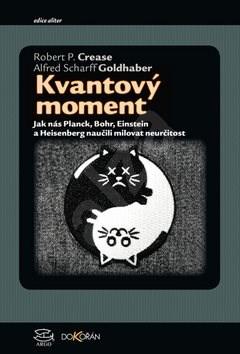 Kvantový moment - Robert Crease; Alfred Scharff Goldhaber