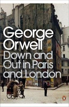 Down an Out in Paris and London - George Orwell
