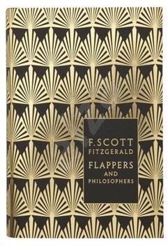 Flappers and Philosophers: The Collected Short Stories of F. Scott Fitzgerald - F. Scott Fitzgerald