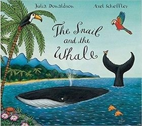 The Snail and the Whale - Julia Donaldson; Axel Scheffler