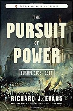 The Pursuit of Power: Europe, 1815-1914 - Richard J. Evans