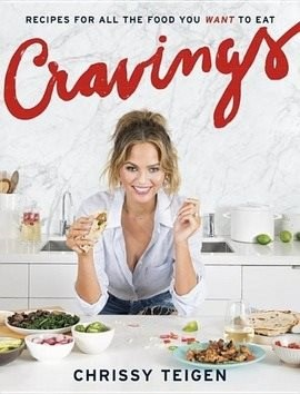 Cravings: Recipes for All the Food You Want to Eat - Chrissy Teigen