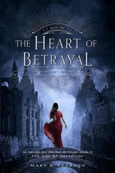 The Heart of Betrayal: The Remnant Chronicles: Book 02 - Mary E. Pearson