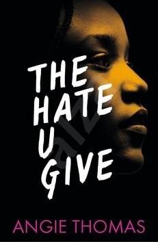 The Hate U Give - Angela Thomas; Angie Thomas