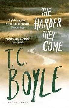 The Harder They Come - Tom Coraghessan Boyle