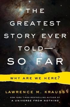 The Greatest Story Ever Told...So Far - Lawrence Krauss