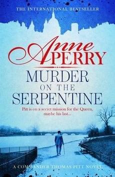 Murder on the Serpentine: Thomas Pitt 32 - Anne Perry
