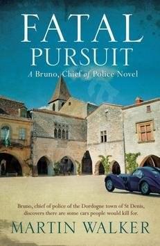 Fatal Pursuit: Bruno, Chief of Police 09 - Martin Walker
