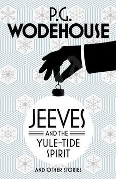 Jeeves and the Yule-Tide Spirit and Other Stories - P. G. Wodehouse