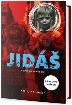 Jidáš: Rodinná tragédie, Pravdivý příběh - Astrid Holleeder