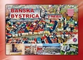 Banská Bystrica z neba: Banská Bystrica from Heaven - Milan Paprčka