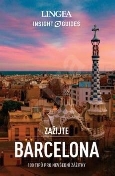 Barcelona: 100 tipů pro nevšední zážitky -