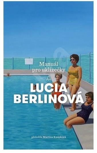 Manuál pro uklízečky - Lucia Berlin