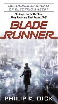 Blade Runner. Movie Tie-In - Philip K. Dick