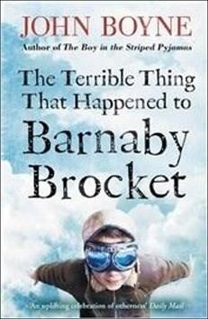 The Terrible Thing That Happened to Barnaby Brocket - John Boyne