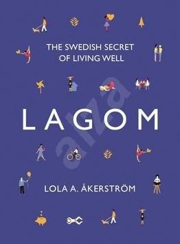 Lagom: The Swedish Secret of Living Well -