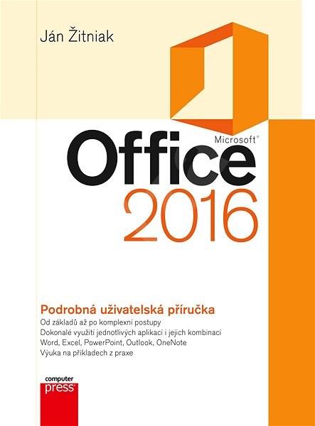 Microsoft Office 2016: Podrobná uživatelská příručka -